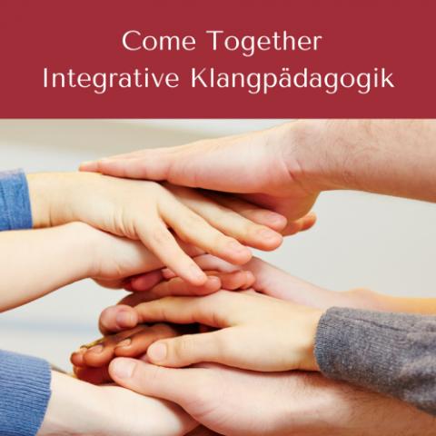 """Come together"" Seminar für Integrative Klangpädagoginnen"