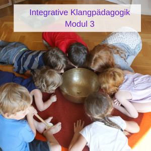 Integrative Klangpädagogik Modul 3 Lehrgang IKP3_A_G